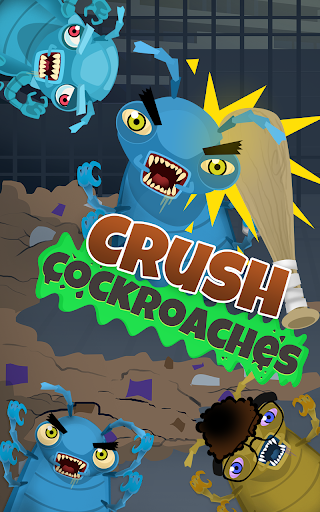 Crush Cockroaches